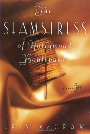 Seamstress of Hollywood Book Cover, Erin McGraw